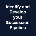 identify and develop your succession pipeline